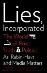 Rabin-Havt, Ari - Lies, Incorporated.  The World of Post-Truth Politics