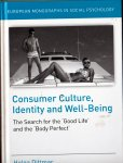 """Dittmar, Helga e.a. - Consumer Culture, Identity and Well-Being / The Search for the """"Good Life"""" an the """"Body Perfect"""""""
