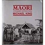 Michael King - Maori A Photographic and Social History