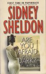 Sheldon, Sidney - Are you afraid of the dark?