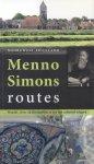 Visser, Piet / Mönch, Diederik - Menno Simons routes (Noordwest-Friesland (Wandel-, fiets- en autoroutes in een rijk cultureel erfgoed)