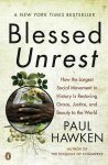 Hawken, Paul - Blessed Unrest - How the Largest Social Movement in History Is Restoring Grace, Justice, and Beauty to the World