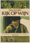 Duijker, Hubrecht - Kijk op wijn. Een kleurrijke gids voor Europa's beste wijnen en wijngaarden met 300 foto's. De herkomstgebieden werden getekend door Nicoline Nieuwenhuis.