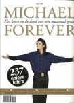 MULDER, HILMAR (hoofdredactie) - 1958 * 2009 Michael Forever - Het leven en de dood van een muzikaal genie (zijn jonge jaren, alle pieken & dalen, en de week dat heel de wereld om hem rouwde)