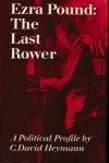 Heymann, C.David, - Ezra Pound The Last Rower,  a Politcal Profile