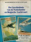 Luchtvaart - DE GESCHIEDENIS VAN DE LUCHTVAART - DE GESCHIEDENIS VAN DE NEDERLANDSE EN BELGISCHE LUCHTVAART
