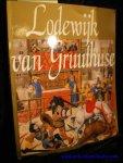 MARTENS, Maximiliaan P.J. - LODEWIJK VAN GRUUTHUSE. MECENAS EN EUROPEES DIPLOMAAT CA. 1427 - 1492.