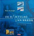 Jaeger, Peter de. - De hartslag van Breda. De ontwikkeling van een vitale stad op het ritme van de tijd.