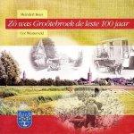 Meindert Reus en Cor Westerveld - Zo was Grootebroek de leste 100 jaar