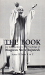 Bhagwan Shree Rajneesh (Osho) - The Book; an introduction to the teachings of Bhagwan Shree Rajneesh / series III from R to Z
