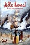 Bon, Annemarie, Dykstra, Lida, Driel, Marcel van, Ede, Bies van, Smit, Peter, Bles, Harry de - Alle Hens / stoere marineverhalen