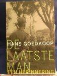 Goedkoop, Hans - De laatste man / een herinnering