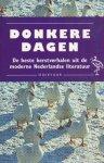 - Donkere dagen. De beste kerstverhalen uit de moderne Nedrlandse literatuur