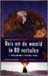 Diversen - Reis om de wereld in 80 verhalen / druk 2