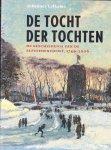 Johannes Lokama - De tocht der tochten. Tragiek en triomf 1749-2006. De geschiedenis van de Elfstedentocht, 1749 - 2006.