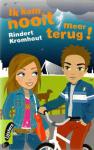 Kromhout, Rindert - IK KOM NOOIT MEER TERUG!