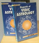 Charak, dr. K.S. - Elements of Vedic astrology, volume 1 and 2