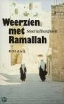 Arghoeti, Moeried - Weerzien met Ramallah