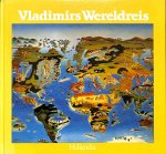 Bedenikovic, Vladimir - Vladimirs wereldreis.