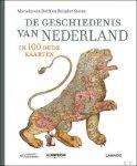 Marieke van Delft /  Reinder Storm / Huibert Crijns Marleen Smit Peter van der Krogt Bram Vannieuwenhuyze - geschiedenis van Nederland in 100 oude kaarten