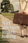 Pelt, Ineke van - Niet alle bijen maken honing - relaas van een vrouw die haar gezin verlaat op zoek naar geluk