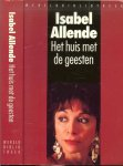 Allende Isabel .. Vertaald uit het spaans door Saskia Otter .. Omslagontwerp Joost van de Woestijne - Huis met de Geesten