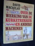 Macaulay, David - Over de werking van de kurketrekker en andere machines