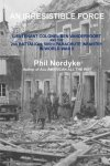 Nordyke, Phil - An Irrisistable Force, Lt.Col. Ben VanderVoort and the 2nd Battalion 505th P.I.R in WW2