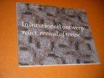 Sijmonds, Dirk e.a. - Institutioneel Ontwerp: Relict, Revival of Revisie.