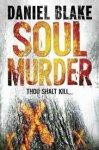 Blake, Daniel - Soul Murder / Thou shalt kill...