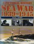 Kemp, Paul - A Pictorial History of the Sea War 1939-1945
