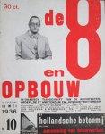 De 8 en de Opbouw - De 8 en de Opbouw,  14-daagsch tijdschrift van Architectengroep De 8 Amsterdam en de Opbouw Rotterdam, in memoriam nummer L.C. van der Vlugt, overleden 25 april 1936