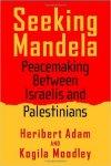 Auteur: Heribert Adam &Kogila Moodley - Seeking Mandela: Peacemaking Between Israelis And Palestinians