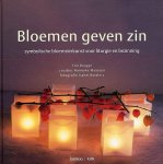 Brugge, Tini ; Hanneke Maassen en Isabel Rottiers - Bloemen geven zin. Symbolische bloemsierkunst voor liturgie en bezinning.
