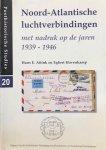 AITINK, Hans E. & HOVENKAMP, Egbert - Noord-Atlantische luchtverbindingen: met nadruk op de jaren 1939-1946