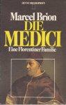 Brion, Marcel - Die Medici. Eine Florentiner Familie