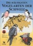 Schmid, Hans / Schweizerischen Vogelwarte Sempach - Die häufigsten Vogelarten der Schweiz