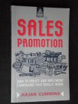 Cummins, Julian - Sales Promotion, How to create and implement campaigns that really work