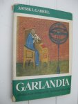 Gabriel, Astrik L. - Garlandia. Studies in the History of the Medieval University.