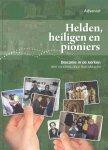 Mascini, Rob - Helden, heiligen en pioniers (Diaconie in de kerken, een rondreis)
