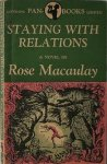 MACAULAY, ROSE, - Staying with relations