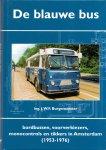 Burgemeester, ing. J.W.F. (ds1235) - De blauwe bus. Bordbussen, voorverkiezers, monocontrols en tikkers in Amsterdam (1953-1976)