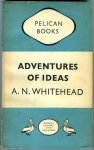 Whitehead, A. N. - Adventures of ideas