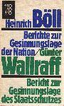 Böll, Heinrich/Günther Wallraff - Berichte zur Gesinnungslage der Nation/Berichte zur Gesinnungslage des Staatsschutzes