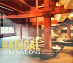 BROWNE, BETH - RADICAL RENOVATIONS / Inspiring Architectural Makeovers