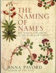 PAVORD, Anna - The Naming of Names.The Search for Order in the World of Plants
