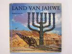 Jager, Okke - Land van Jahwe  - Impressies uit het land van de Bijbel