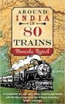 Rajesh, Monisha - Around India in 80 trains