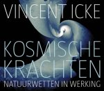 Icke, Vincent - Kosmische Krachten / natuurwetten in werking