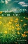Schippers, K. - Op de foto